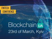 Міжнародна конференція BlockchainUA об'єднає більше ніж 1000+ учасників у Києві 23 березня 2018 року